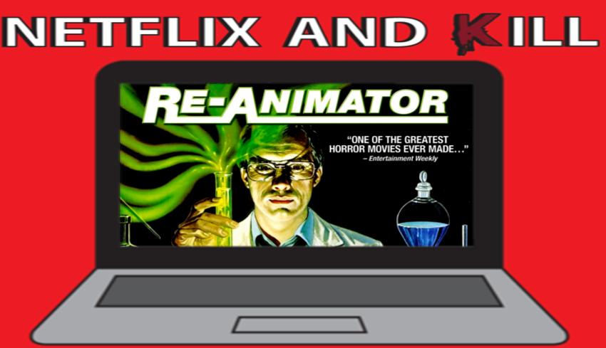 Artwork for Netflix and Kill - Re-Animator