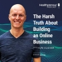 Artwork for 276 - The Harsh Truth About Building an Online Business