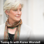 Artwork for 9. Tuning In with Karen Worstell