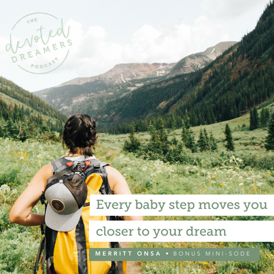 The Devoted Dreamers Podcast: Every Baby Step Moves You