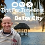 Artwork for Belize City and Belize Tips For Travellers Podcast #261