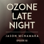 Artwork for Ozone Late Night: Jason McNamara (Part 2)