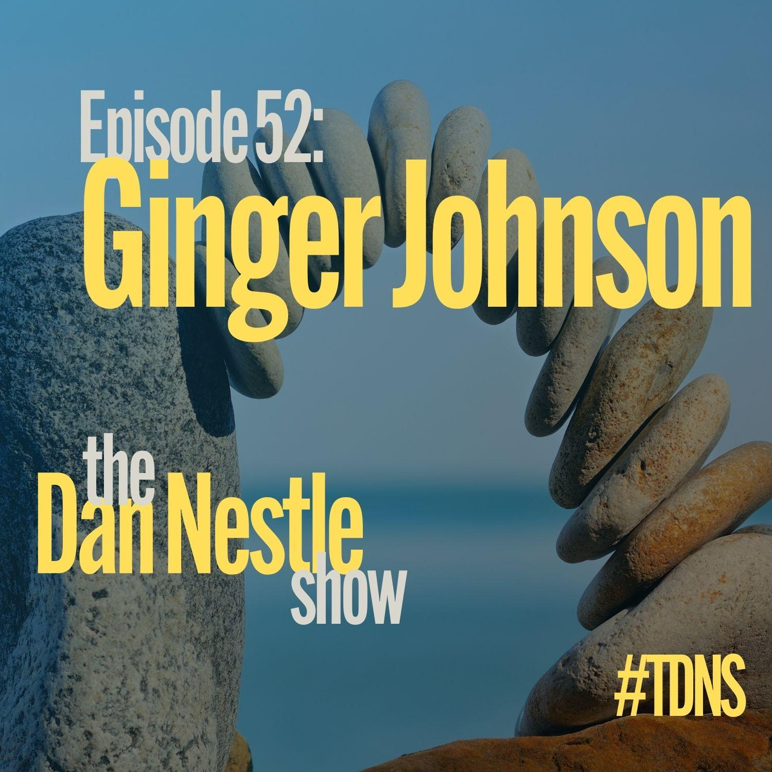 052: Ginger Johnson: 7 Elements of Connectivity