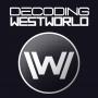 Artwork for Decoding Westworld S2E10 - The Passenger