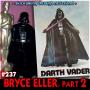 Artwork for 237: Bryce Eller as Darth Vader, Part 2