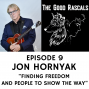 Artwork for Ep 9 Jon Hornyak - Finding Freedom and People to Show the Way