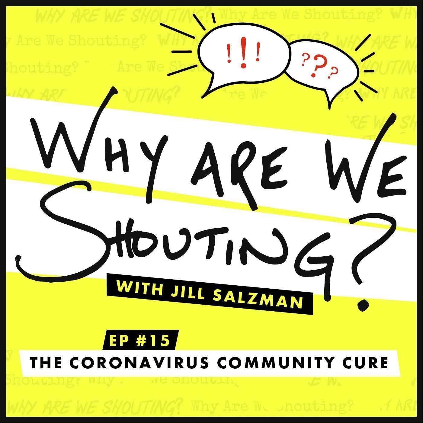 The Coronavirus Community Cure
