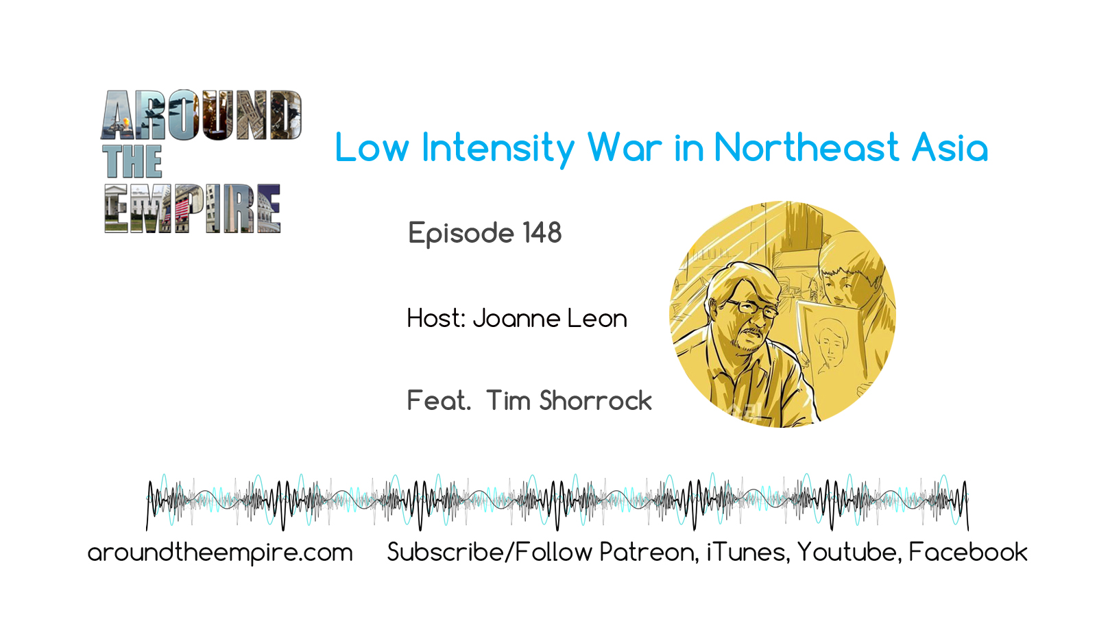 Ep 148 Low Intensity War NE Asia feat Tim Shorrock