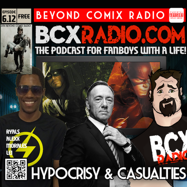 BCXradio 6.12 - Hypocrisy & Casualties
