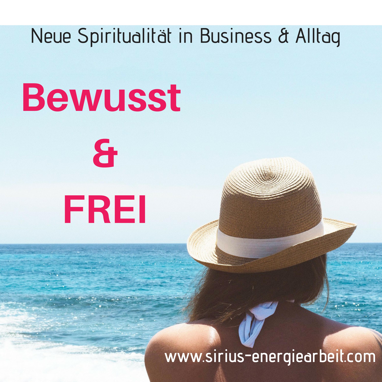 Bewusst & frei - Dein Podcast für Neue Spiritualität in Business & Alltag show art