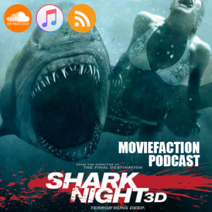 MovieFaction Podcast - Shark Night