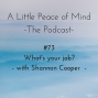 Artwork for Episode 73: What's Your Job? with Shannon Cooper