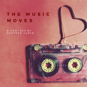 THE MUSIC MOVES PODCAST