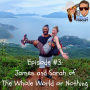 Artwork for Episode #3: James and Sarah of The Whole World or Nothing Interview