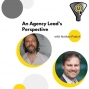 Artwork for An Agency Lead's Perspective with Nathan Pabich - Talent Tradeoffs