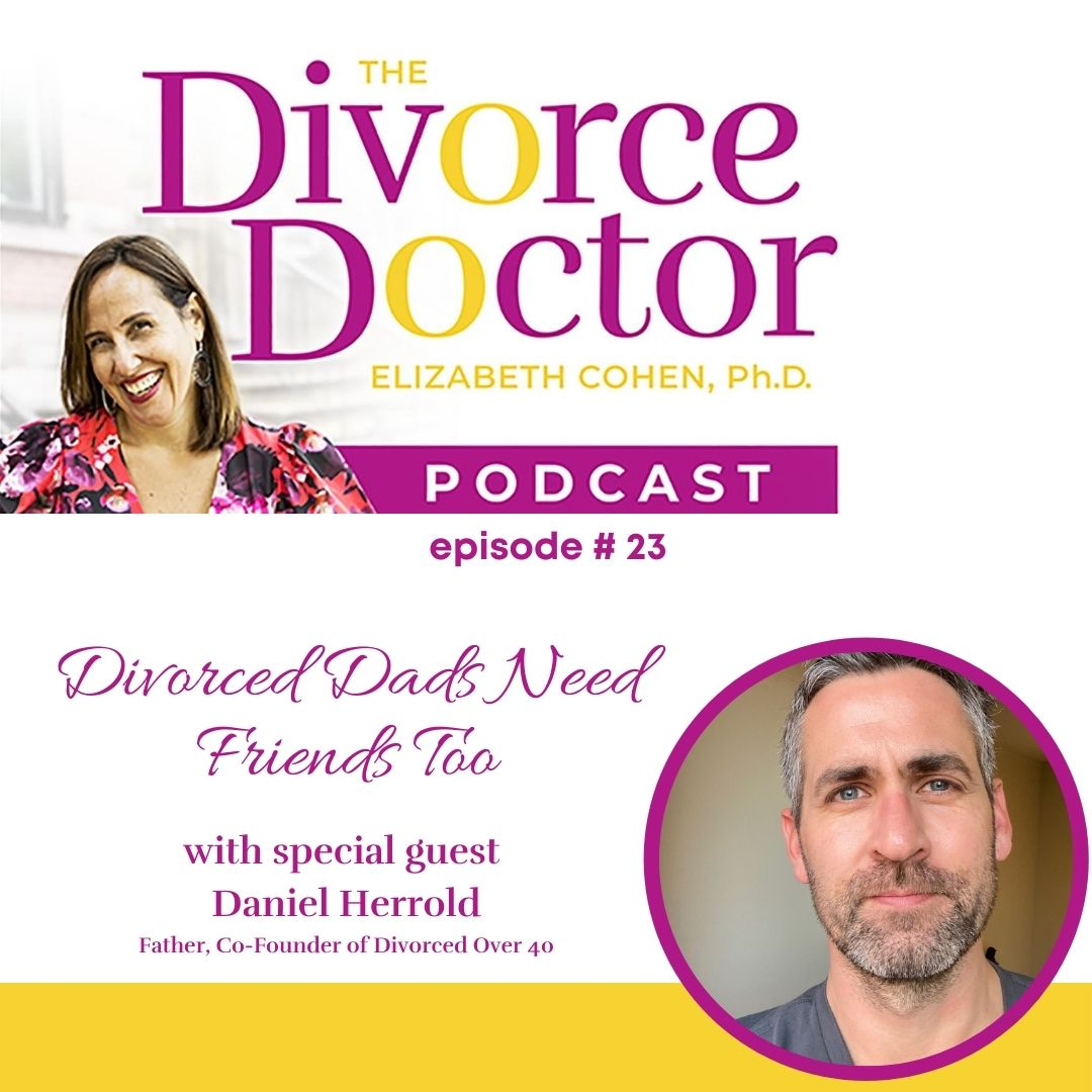 The Divorce Doctor - Episode 23: Divorced Dads Need Friends Too