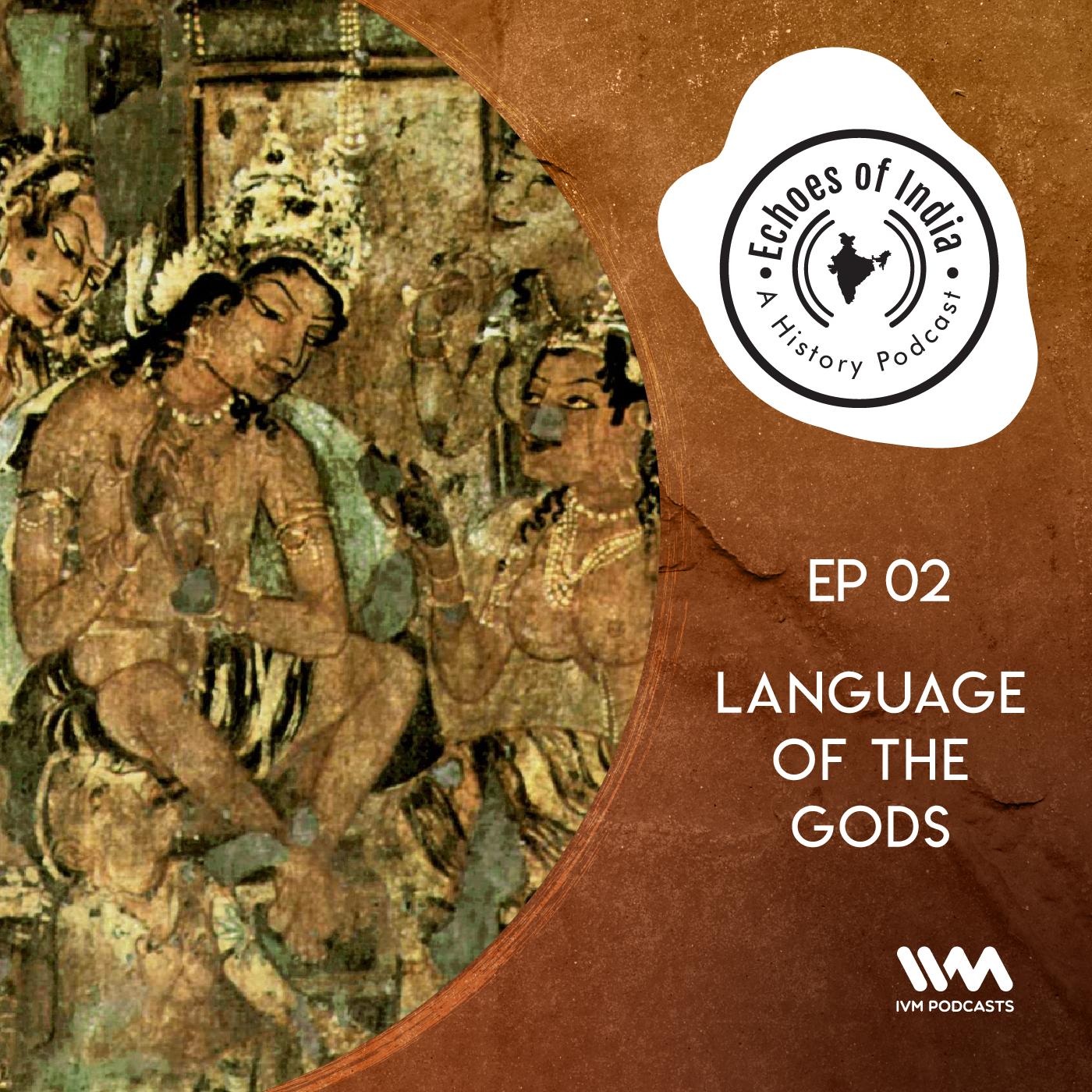 S02 E02: Language of the Gods