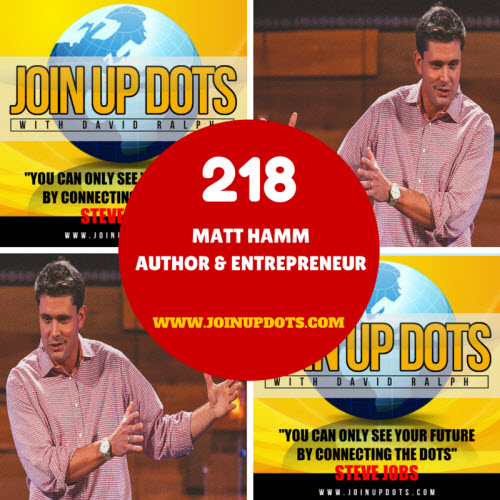 218: Matt Ham: An Author Born To Help Us Redefine Rich