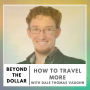 Artwork for How to Travel More With Dale Thomas Vaughn