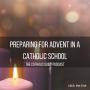 Artwork for Preparing For Advent As A Catholic Teacher