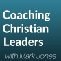 Artwork for Coaching Christian Leaders is Here - Episode 1