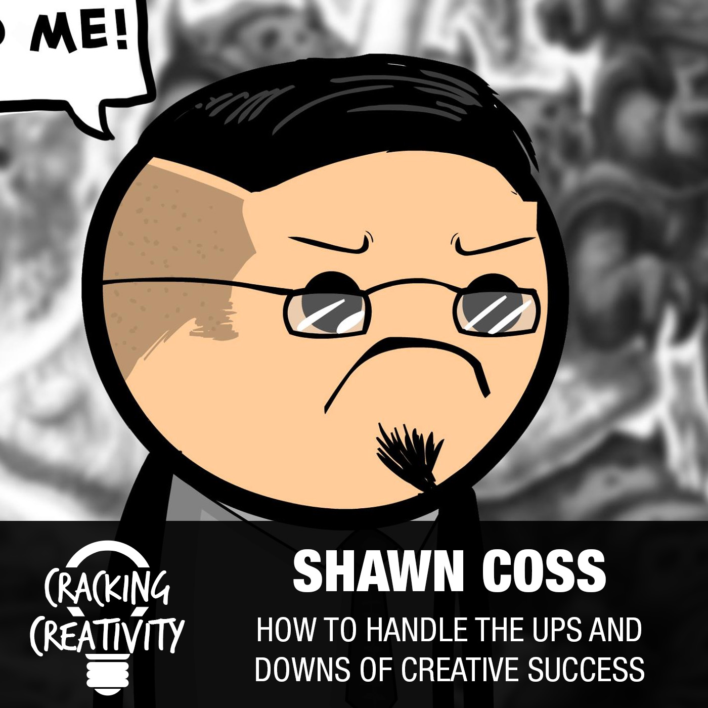Artwork for 88: Shawn Coss on Being a Popular Artist, Defining Your Success, and Business Being Hard Work