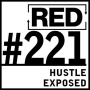 Artwork for RED 221: The Lie Entrepreneurs Call Hustle