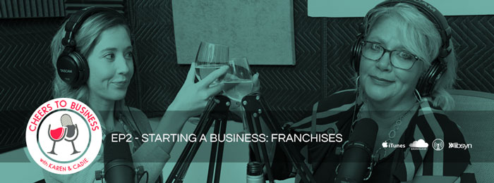 Cheers To Business | Ep2 | Starting A Business: Franchise