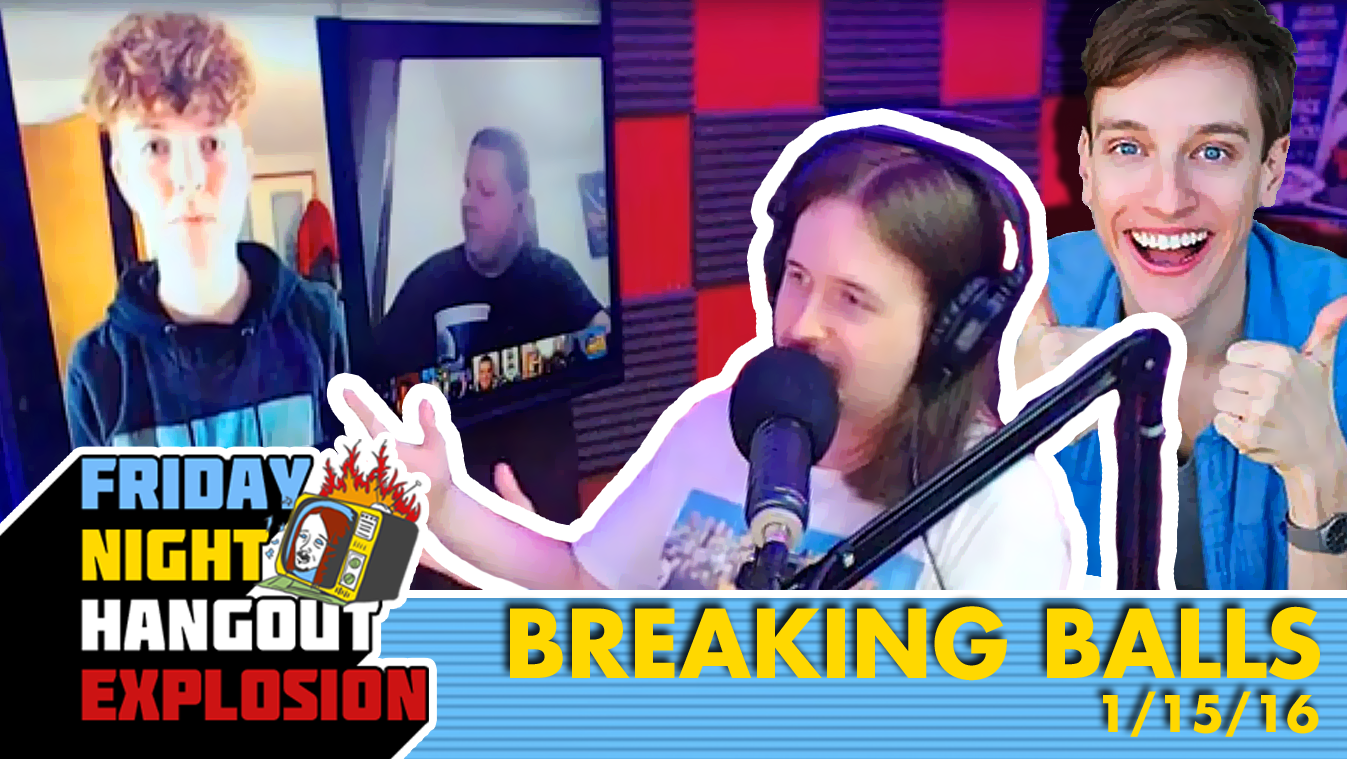 Breaking Balls w/ Kalem Johnson & Blake Hogue - FRIDAY NIGHT HANGOUT EXPLOSION (1/15/16)