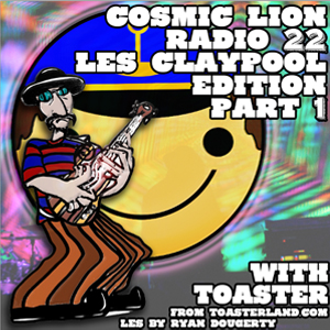 #22.1 The Les Claypool edition feat. Toaster