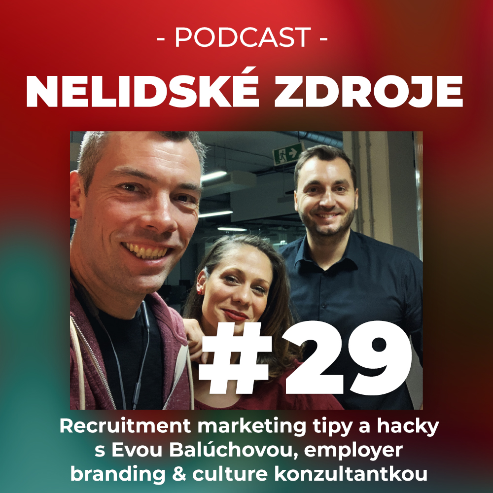 29: Recruitment marketing tipy a hacky s Evou Balúchovou, employer branding & culture konzultantkou