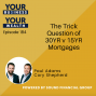 Artwork for 184 -  The Trick Question of 30YR v 15YR Mortgages