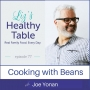 Artwork for 77: Cooking with Beans with Joe Yonan
