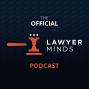Artwork for Lawyer Minds Podcast #9: Discussing Recent Developments in Autonomous Vehicles