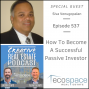Artwork for 537 - How To Become A Successful Passive Investor - Siva Venugopalan