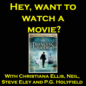 Hey, want to watch a Movie? #14: The Princess Bride