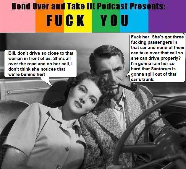 Bend Over and Take It! Podcast Presents: Fuck You