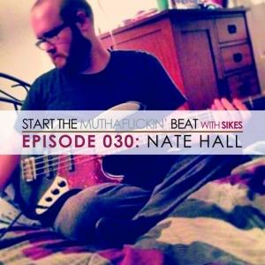 Start The Beat 030: NATE HALL