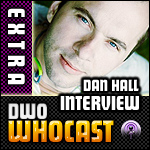 DWO WhoCast Interview Special - Dan Hall - Doctor Who Podcast
