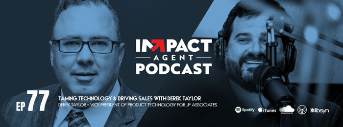 Derek Taylor of JPAR talks with Jason Will on the IMPACT Agent Podcast