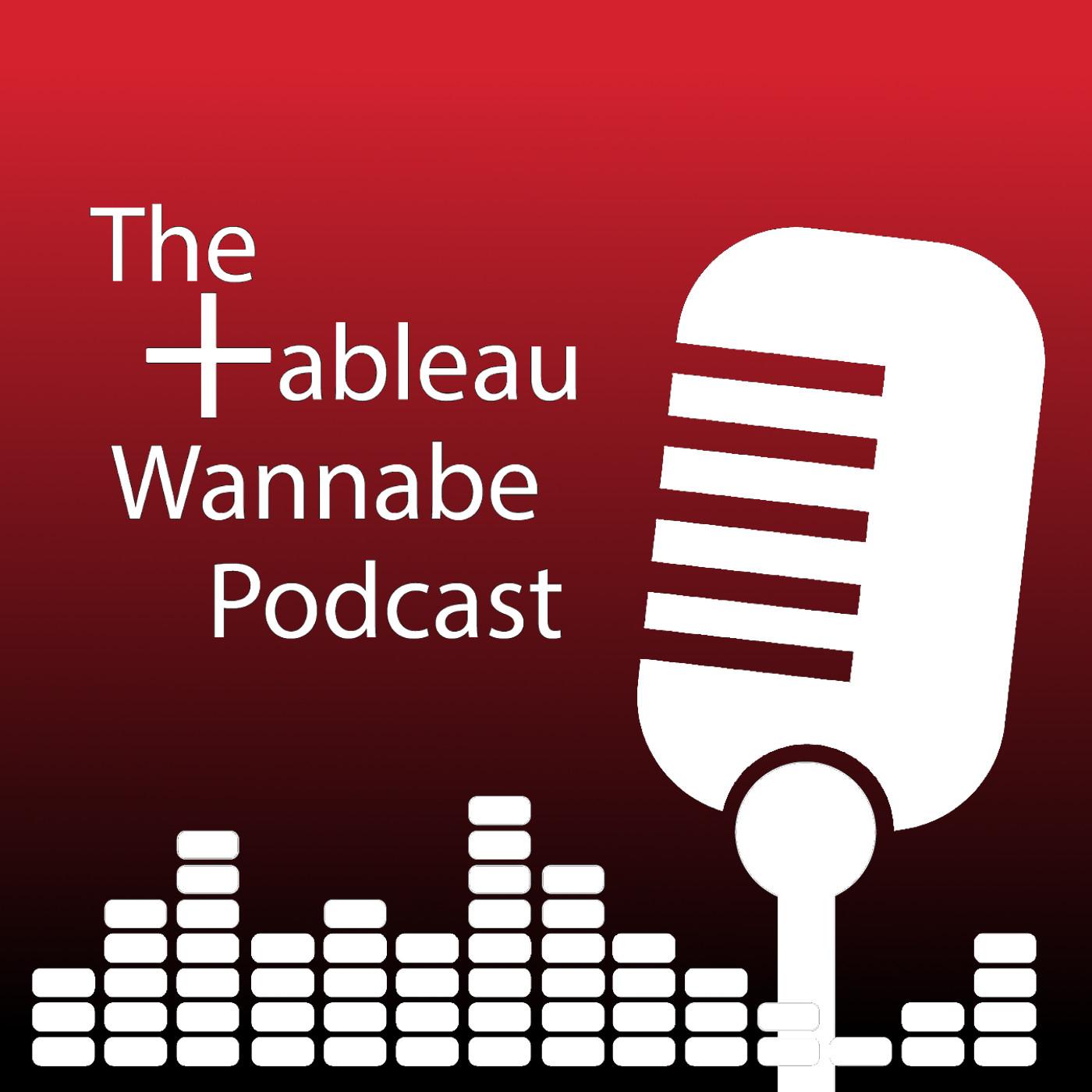 The Tableau Wannabe Podcast show art