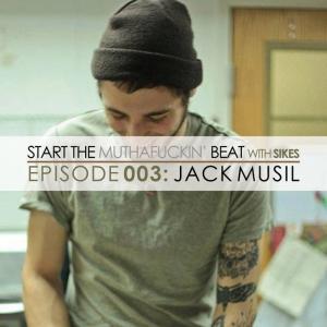 Start The Beat 003: JACK MUSIL