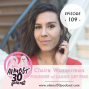 Artwork for Ep. 109 - Ladies Get Paid: On Career Coaching + Standing in Your Power - with Claire Wasserman
