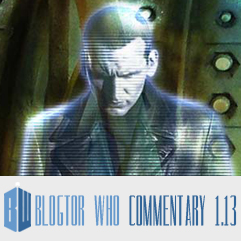 Doctor Who 1.13 - Blogtor Who Commentary