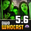 DWO WhoCast - #5.6 - Doctor Who Podcast