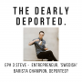Artwork for The Dearly Deported Ep. 3, Steve, Barista League