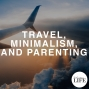 Artwork for 403 Travel, Minimalism, And Parenting: World Wanderers Interview