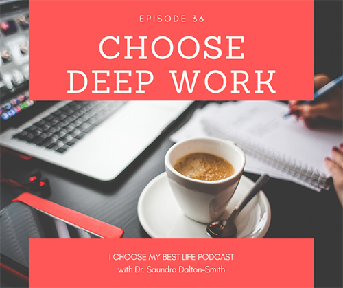 Choose Deep Work