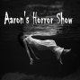 Artwork for S4 Episode 160: AARON'S HORROR SHOW with Aaron Frale