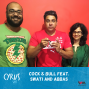 Artwork for Ep. 291: Cock & Bull feat. Swati and Abbas